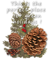 This is the perfect place for green holidays !